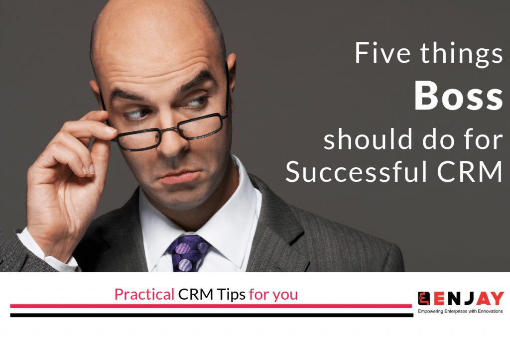 five things boss should do for successful CRM
